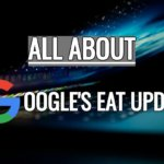 All about Google's EAT Update blog - Biz Traffics